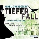 Tiefer Fall (Anna Kronberg 2) | Annelie Wendeberg