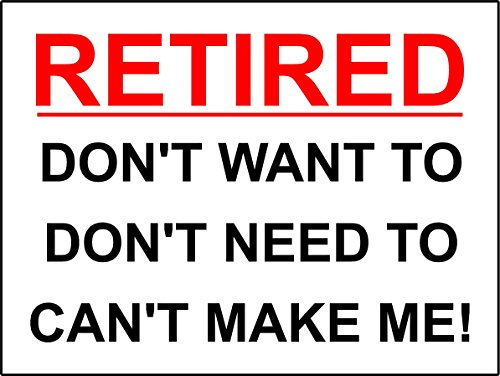 funny-sign-jubilado-don-t-want-to-don-t-necesidad-de-para-que-no-puede-hacer-me-jubilacion-presente-