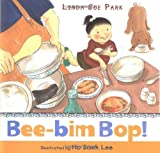 img - for Bee-bim Bop! [Hardcover] [2005] (Author) Linda Sue Park, Ho Baek Lee book / textbook / text book