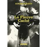 Le Fleuve Cach�par Adrian McKinty
