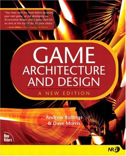 Game Architecture and Design: A New Edition, Andrew Rollings, David Morris