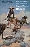 img - for The Best Novels and Stories of Eugene Manlove Rhodes book / textbook / text book