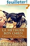 La Methode Bon Chien: Eduquer et soci...