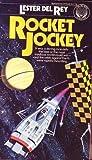 Rocket Jockey (034527542X) by Lester del Rey