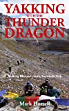 Yakking with the Thunder Dragon: Walking Bhutan's epic Snowman Trek (Footsteps on the Mountain travel diaries Book 10)