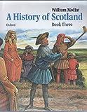 A History of Scotland: James I to Restoration Bk. 3 William Moffat