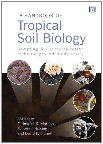 A Handbook of Tropical Soil Biology: Sampling and Characterization of Below-ground Biodiversity