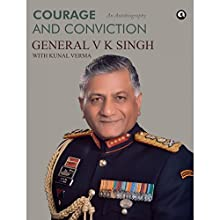 Courage and Conviction (       UNABRIDGED) by V. K. Singh Narrated by Brendon Benjamin