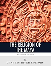 Free Kindle Book: The Religion of the Maya