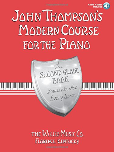 John Thompson's Modern Course for the Piano - The Second Gra (John Thompson's Modern Course for the Piano Series)