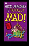 Sergio Aragones Is Totally Mad (0446359793) by Aragones, Sergio