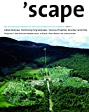 'Scape: 1 (Scape Series): The International Magazine of Landscape Architecture and Urbanism