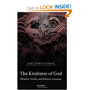 The Kindness of God: Metaphor, Gender, and Religious Language by Janet Martin Soskice