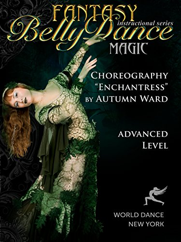 Enchantress - Bellydance Choreogrpahy by Autumn Ward - advanced belly dance