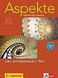 Aspekte 1 (B1+) in Teilbänden - Lehr- und Arbeitsbuch Teil 1 mit Audio-CD : Mittelstufe Deutsch