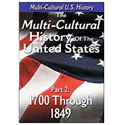 The History of the United States - 1700 through 1849