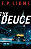 The Deuce (Midtown Blue Book #1): A Novel by F. P. Lione