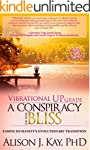 Vibrational UPgrade: A Conspiracy For...