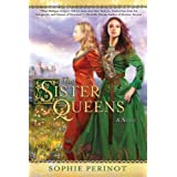 The Sister Queens ~ Sophie Perinot