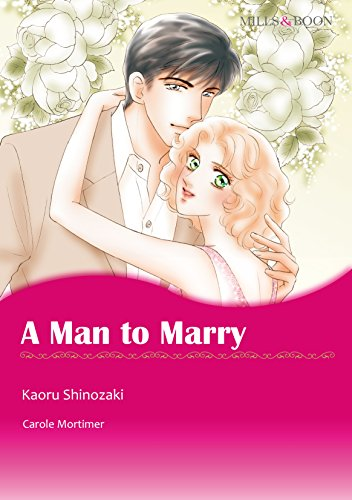 Carole Mortimer - A Man to Marry (Mills & Boon comics)