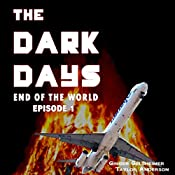 The Dark Days: End of the World: The Dark Days, Book 1 | Ginger Gelsheimer, Taylor Anderson