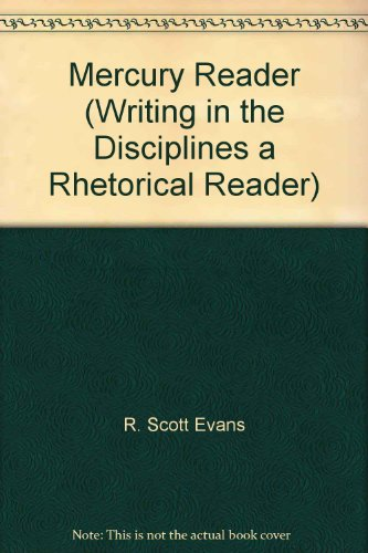 Mercury Reader (Writing in the Disciplines a Rhetorical Reader)