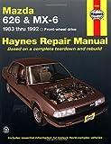 Larry Warren Mazda 626 and MX6 (1983-1992) Automotive Repair Manual (Haynes Automotive Repair Manuals)