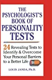 The Psychologist's Book of Personality Tests: Twenty-Four Revealing Tests to Identify and Overcome Your Personal Barriers to a Better Life (0471371025) by Louis Janda