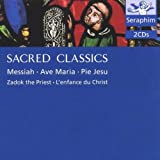 Sacred Classics - Messiah, Ave Maria, Pie Jesu, Zadok the Priest, Lenfance du Christ