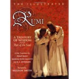The Illustrated Rumi: A Treasury of Wisdom from the Poet of the Soul ~ Jalalu'ddin Rumi
