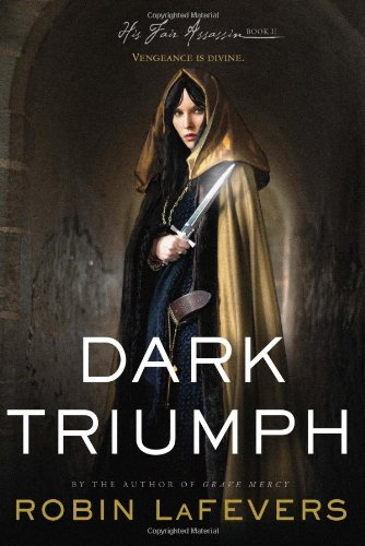 Dark Triumph (His Fair Assassin Trilogy)
