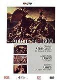 Autour de 1800 : Géricault, David, Goya | Jaubert, Alain (1940-....) - Réalisateur. Scénariste. Auteur du commentaire
