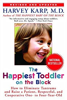 The Happiest Toddler on the Block: Eliminate Tantrums and more
