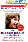 The Happiest Toddler on the Block: Ho...