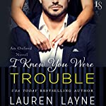 I Knew You Were Trouble | Lauren Layne