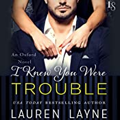 I Knew You Were Trouble | [Lauren Layne]