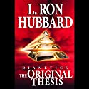 Dianetics: The Original Thesis (       UNABRIDGED) by L. Ron Hubbard Narrated by Lloyd Sherr
