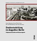Image de Stadtentwicklung im doppelten Berlin: Zeitgenossenschaften und Erinnerungsorte
