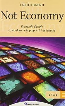 Cover Not economy. Economia digitale e paradossi della proprietà intellettuale