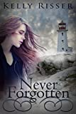 Never Forgotten (Never Forgotten Series Book 1) (English Edition)
