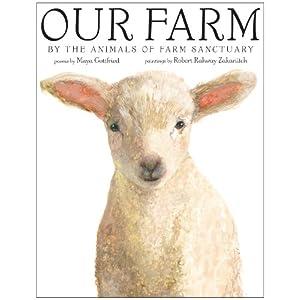 Our Farm: By the Animals of Farm Sanctuary, $12.23 @amazon.com