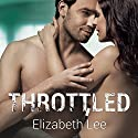 Throttled: Wild Riders, Book 1 Audiobook by Elizabeth Lee Narrated by Rebecca Estrella