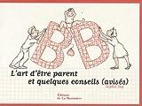 echange, troc Sophie Duf - L'art d'être parents et quelques conseils (avisés)