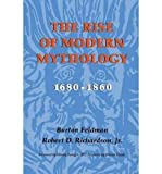img - for [(The Rise of Modern Mythology, 1680-1860: A Critical History with Documents)] [Author: Burton Feldman] published on (April, 2000) book / textbook / text book