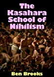 The Kasahara School of Nihilism