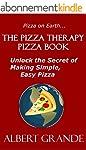 The Pizza Therapy Pizza Book: Unlock...