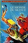 Le Monde du silence (Biblioth�que verte)