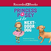 Princess Posey and the Next Door Dog: Princess Posey, Book 2 | Stephanie Greene