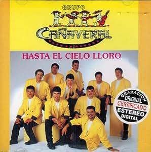 Grupo Canaveral - Hasta El Cielo Lloro - Amazon.com Music