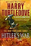 Hitler's War (The War That Came Early) Harry Turtledove